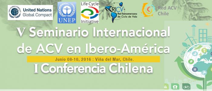 V seminário da rede Ibero- Americana de Ciclo de Vida e a I conferência Chilena de ACV