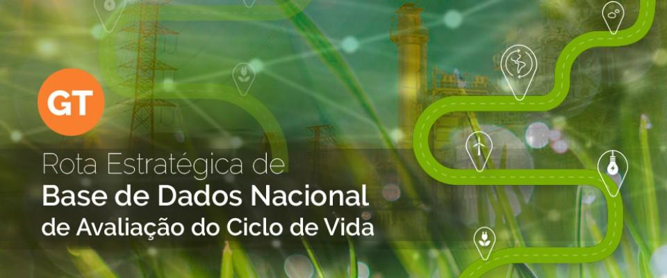 Consulta Pública: Rota Estratégica de Base de Dados Nacional de Avaliação do Ciclo de Vida
